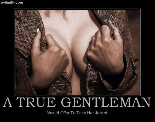 A true gentlemen. . Ent' A true gentlemen Ent'