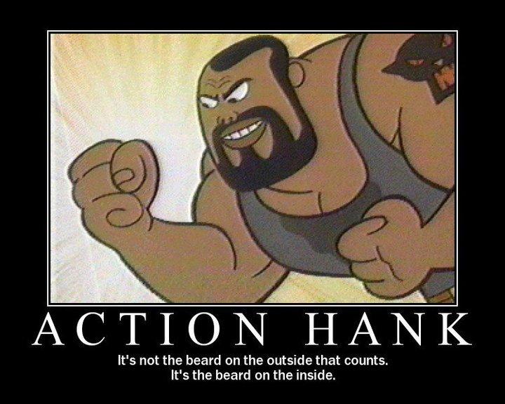 action hank. do you have a beard on the inside. ACTION IAI, ttl) sir. F;;: We not the beard on the outside that counts. We the beard on the inside. action hank do you have a beard on the inside ACTION IAI ttl) sir F;;: We not outside that counts