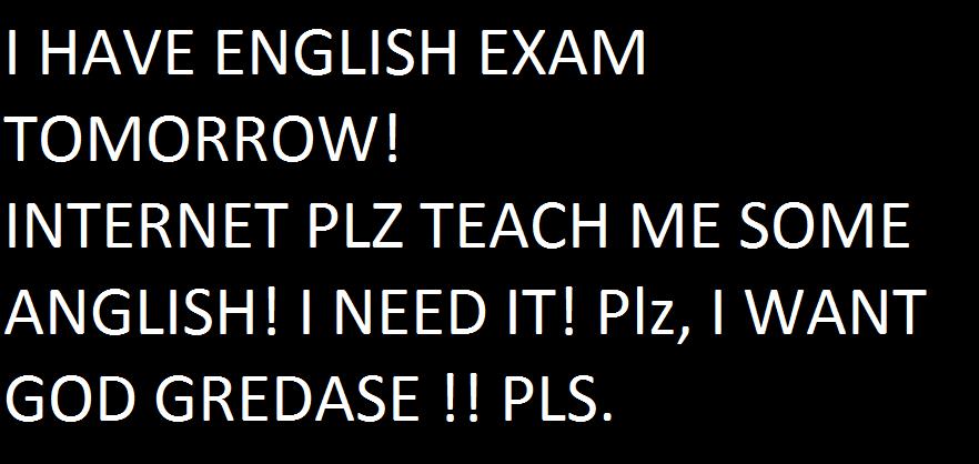 ANGLISH EXAME. .. Faggoet help me fagoot
