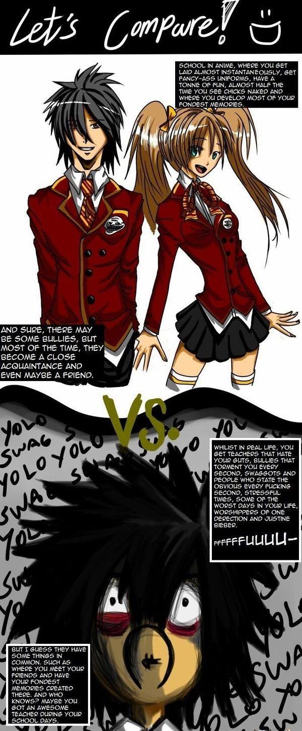 "Anime Vs. Reality: School. .. All I read was,""Boohoo, I had a school life"" Anime Vs Reality: School All I read was ""Boohoo had a school life"""