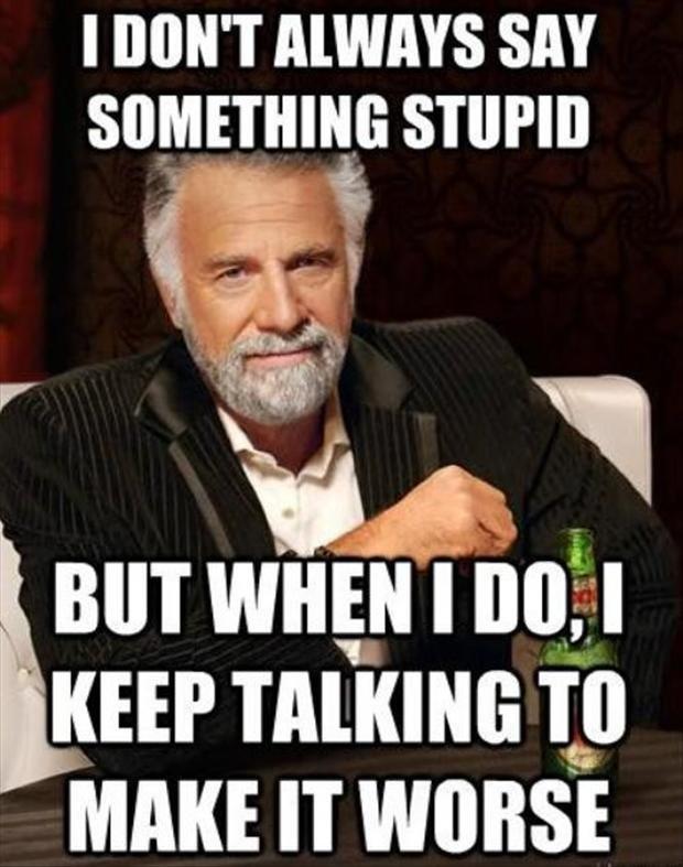 "Awkward. . Srill, P"" _ita. Elliot KEEP HIKING MAKE IT WORSE. if i say something stupid i make it worse intentionally to make fun of myself for saying something stupid. Awkward Srill P"" _ita Elliot KEEP HIKING MAKE IT WORSE if i say something stupid make it worse intentionally to fun of myself for saying"