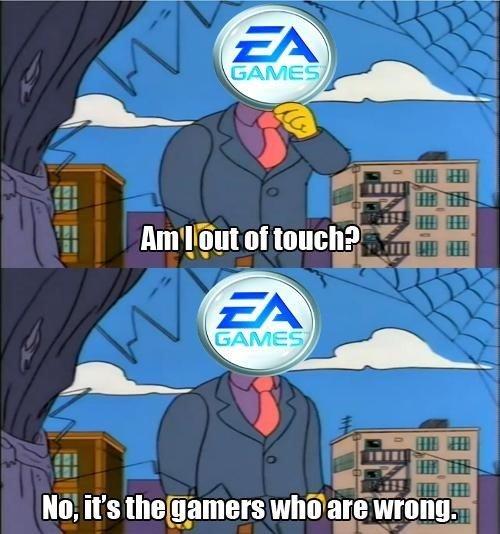 "EA in a nutshell. RIP battlefield heroes. EA killed ya. Also inb4 EA in literal nutshell pics.. No, it' s wrong;. Season 5, episode 20 ""The Boy Who Knew Too Much"" dammit EA"
