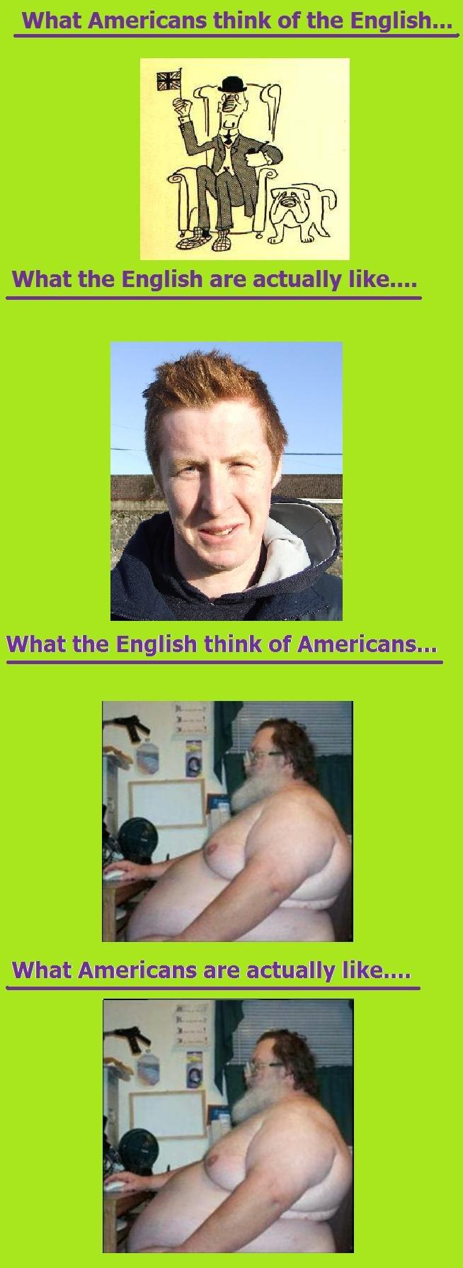 England vs. America. Its a joke, calm down. What Americans think of the English.... I SEE A NIPPLE! america english