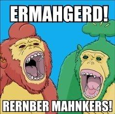 ERMAHGERD! RERNBER MAHNKERS!. . ermahgerd Pokemon