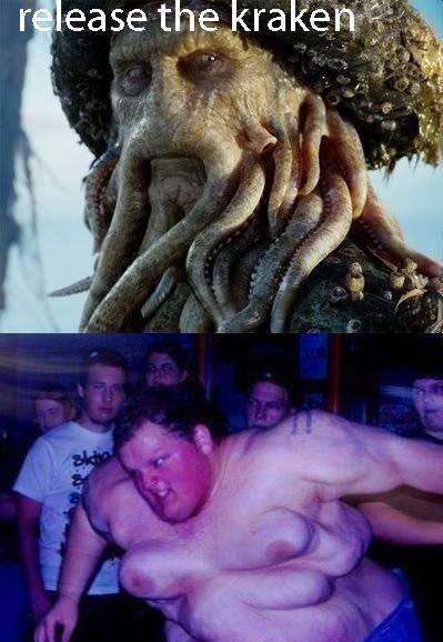 I laughed out loud. www.facebook.com/Batachu. kraken fat guy pirates i love you