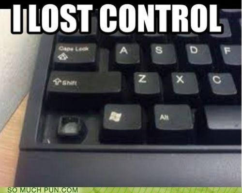 I LOST CONTROL. . its I LOST CONTROL its