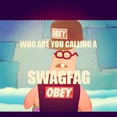 I'm Swagfag Dam. . I'm Swagfag Dam