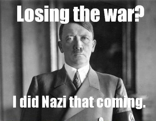 I did Nazi that coming. Lol. I did Nazi that coming Lol