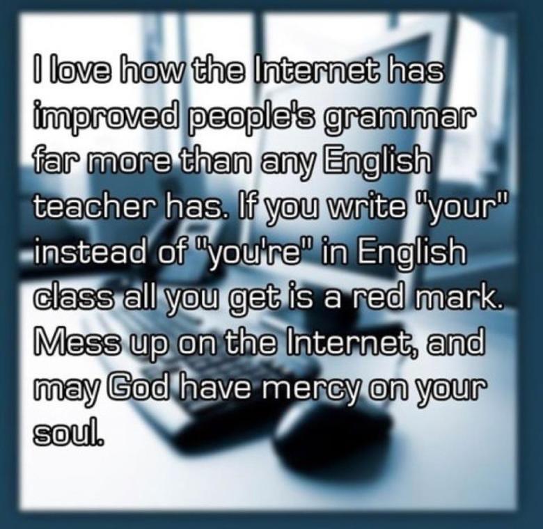 Internet learning. Not mine found on web but so true.. pje@;: ' 5 granular f. ciivil' iii '' fci) r' Eii) 'tili,) ciivil' viii dzi' iii' eher' hikasa/ (f sli/,  grammar Nazi lol so true