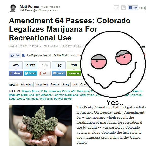 It begins... Only a matter of time before it domino effects. Matt. Ferner@ huffingtonpost. corn . Amendment 64 Passes: Colorado Legalizes Marijuana For Recreati pass the blunt