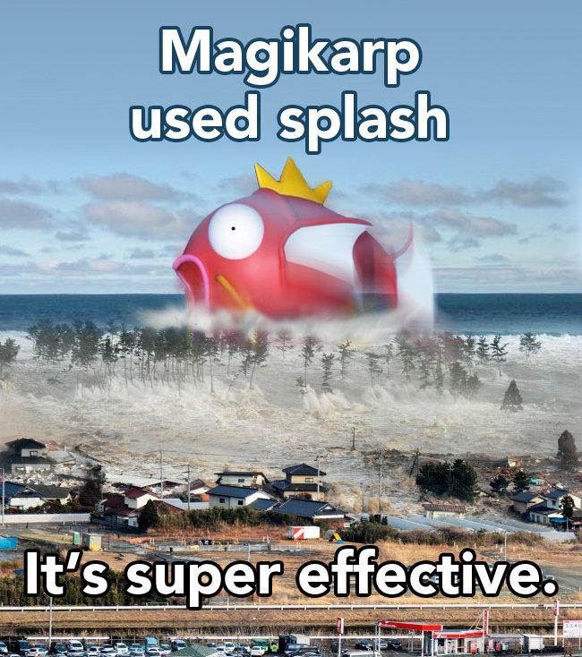 Magikarp. .. too soon man splash magikarp Japan