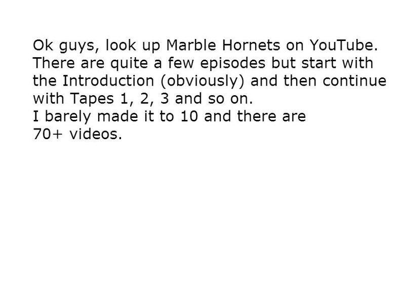 Marble Hornets. . Marble Hornets