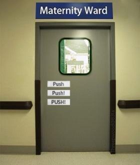 maternity ward. ba dum tss. Maternity Ward I' maternity ward pregancy Door