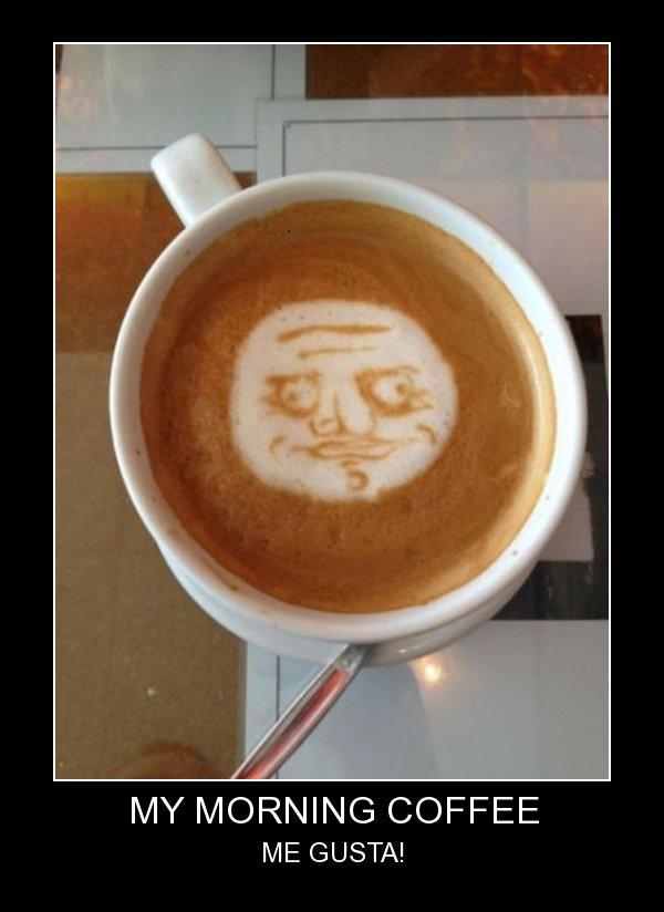 Me Costa. . IN/ pt' MORNING COFFEE ME GUSTA! me gusta