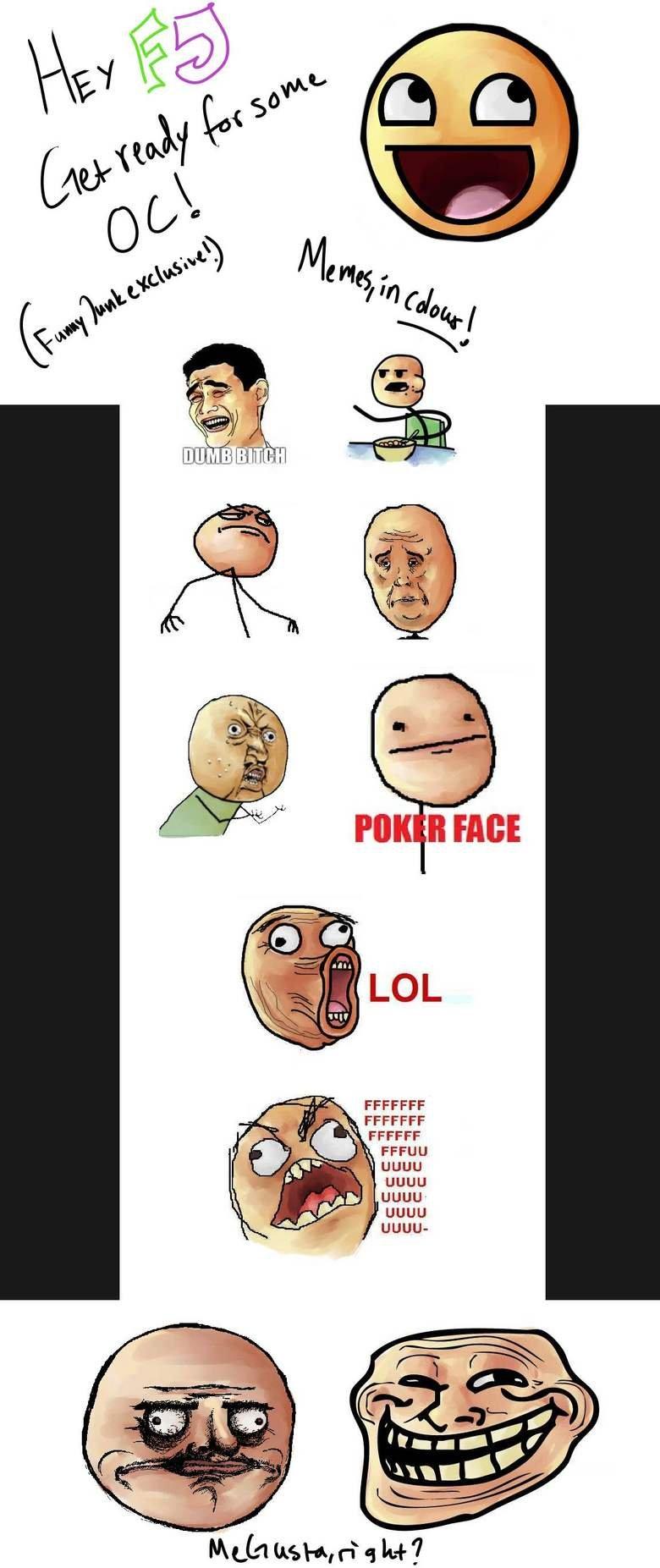Memes in Colour. Coloured memes!<br /> OC. I LOL FFCCFF UGUU y; uguu UGUU uguu- irc, Usbs, rt,. if there colured how come there all white??? meme Face colour OC