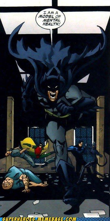Mental Health. . titless,... assassino. Jokes on you, that guy is actually Hugo Strange, not Batman. DC batman Your Daily Mental