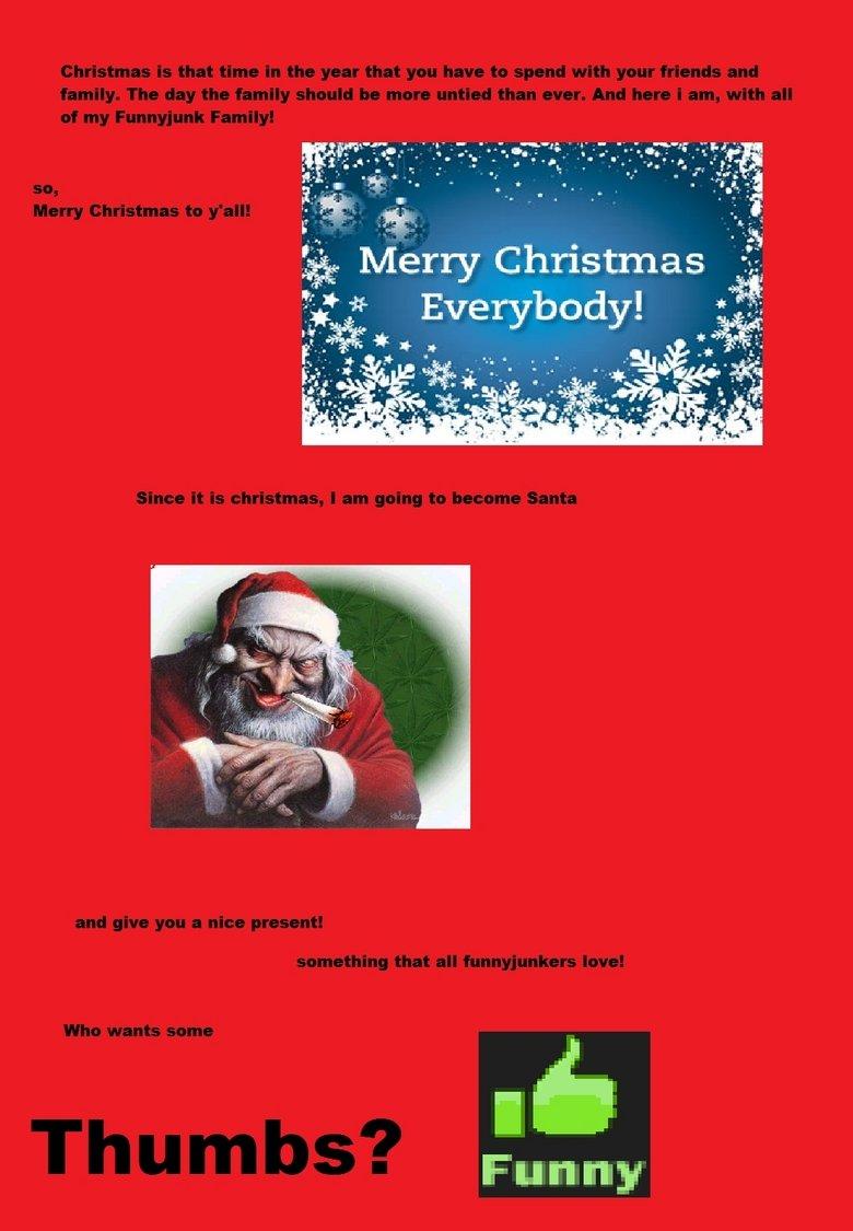 Merry Funnyjunky christmas. Merry Christmas you guys!. Funny. merry christmas funnyjunk! Merry Christmas