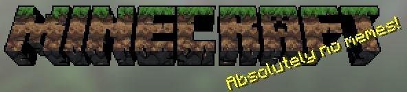 Minecraft -_-. No memes?.. Seems legit. Minecraft -_- No memes? Seems legit
