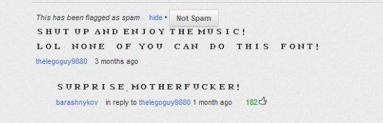 miss the old youtube comments. . hue' Bot Spam SHUT UP AND EMJOY THE , LOE. NONE OF 'THU CAN DO THIS FONT', SUPPE I SE. ,. Cͧͧ̊ͬ̈̅͊̒ͩͦͫͤ̃̊͛͑͆͞͝҉͕̹͕̭̪͖̤̟ ̜ă̷̹̦̠̱̦̤̯͐ͧ̊̋̒̔̀̏͊ͨ̄ͯͧ͡͞͞sͣ͆ͩͫ ̭̣̲̱̭̭̭͗̾͌̈͌̿̎ͪ̓͛̑̈́̕̕u̢̓̽ͩ̋͑͂ͪ͒͗̄̕ ͕̥̦͈͡à̵̢̭̤̱̤͈̟̣̔͊͋̂͢l ̢̡̲̜̹̜̟̥̲͕ͥ̎͆ͯͦ̉̂ͪ̉ͧ̊ͩ͆ͩ͊̎̕͘s ̇͌̾͆̈́ͨ̄̔̑ miss the old youtube comments hue' Bot Spam SHUT UP AND EMJOY THE LOE NONE OF 'THU CAN DO THIS FONT' SUPPE I SE Cͧͧ̊ͬ̈̅͊̒ͩͦͫͤ̃̊͛͑͆͞͝҉͕̹͕̭̪͖̤̟ ̜ă̷̹̦̠̱̦̤̯͐ͧ̊̋̒̔̀̏͊ͨ̄ͯͧ͡͞͞sͣ͆ͩͫ ̭̣̲̱̭̭̭͗̾͌̈͌̿̎ͪ̓͛̑̈́̕̕u̢̓̽ͩ̋͑͂ͪ͒͗̄̕ ͕̥̦͈͡à̵̢̭̤̱̤͈̟̣̔͊͋̂͢l ̢̡̲̜̹̜̟̥̲͕ͥ̎͆ͯͦ̉̂ͪ̉ͧ̊ͩ͆ͩ͊̎̕͘s ̇͌̾͆̈́ͨ̄̔̑