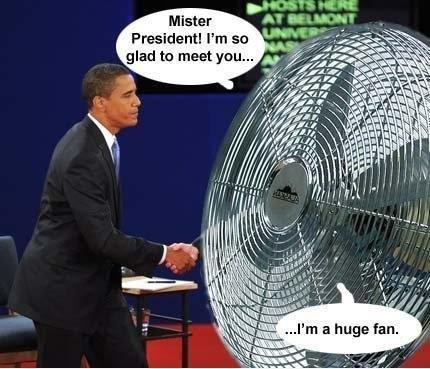 Mister President!. Air conditioning jokes........ I'm not a fan.... glad ta meet you.... A huge fan.... Huge fan..... Fan..... Mister President! Air conditioning jokes I'm not a fan glad ta meet you A huge Huge Fan