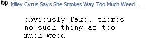 MOLEY CYRUS!. Moley Cyrus got a bob marley borthday cake, and saod she smoked too much weed. tup Miley Cyrus Says She Swims Way TOD Much Weed... abviously fake. sdfsd