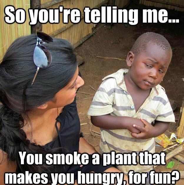 Munchies. . re telling me... mm t IAI You smoke a Munchies re telling me mm t IAI You smoke a