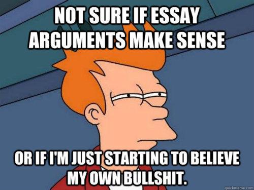 My own bullshit. . MT SURE If ESSAY MAKE SENSE. the most dangerous part of playing devil's advocate in a debate. My own bullshit MT SURE If ESSAY MAKE SENSE the most dangerous part of playing devil's advocate in a debate