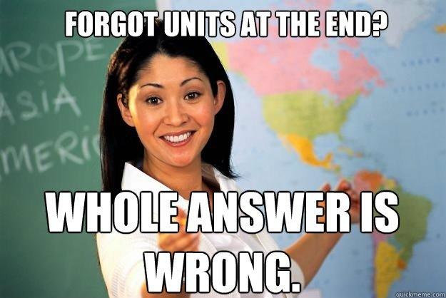 Unhelpful High School Teacher 3. ... -100 Thumbs! -200 Thumbs! D Thanks guys! .. that awkward moment when you're geography teacher gives a math test unhelpful High School Teacher units problem