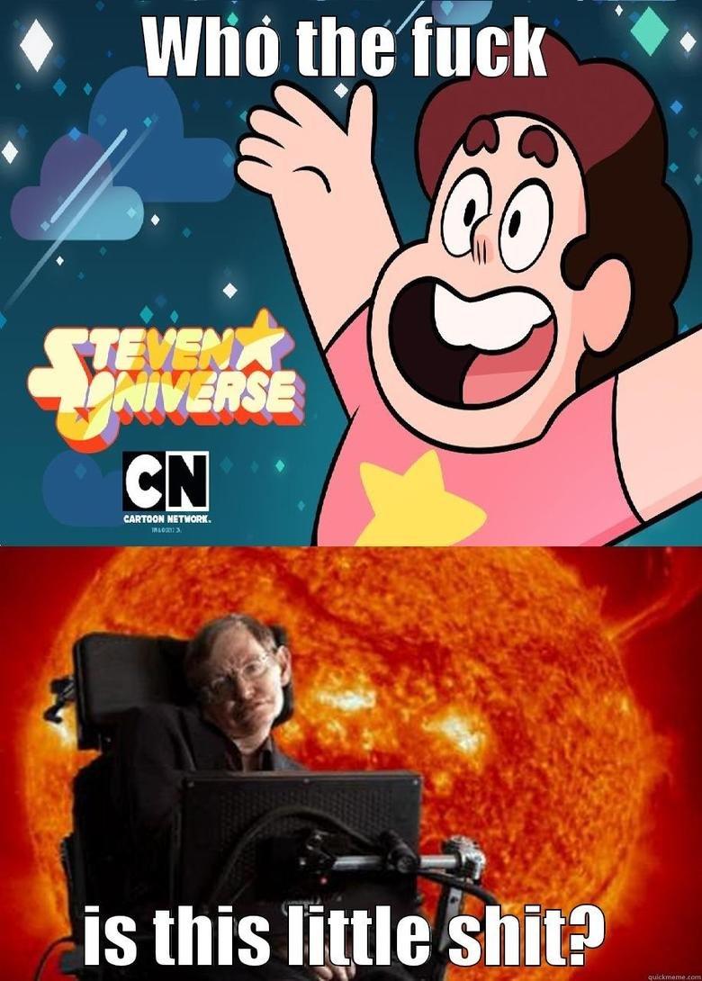 Universe. boom shacka lacka boom shacka lacka. boom