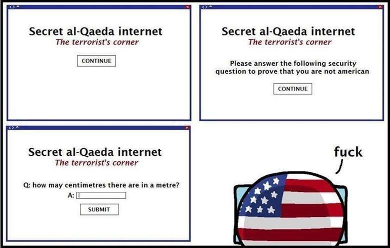 (untitled). hi mom. Secret alquaeda internet Secret internet The terrorist' s corner The terrorist' s corner Please answer the following security question to pr terrorist Polandball america amerifat