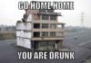 Drunk house