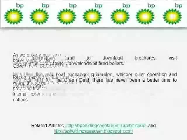BP Spain Holdings News Madrid. Grant Vortex still the UK's most efficient oil-fired boiler, bp spain holdings news madrid As we enter a new year, the award winn