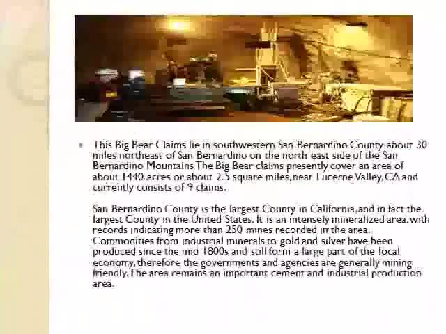 Black hawk Mines, The Big Bear Gold Clai. This Big Bear Claims lie in southwestern San Bernardino County about 30 miles northeast of San Bernardino on the north