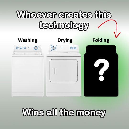 A Billion Dollar Idea. A Billion Dollar Idea via geniusquotes.net/. Washing Drying Folding. Don't women exist already though? funny