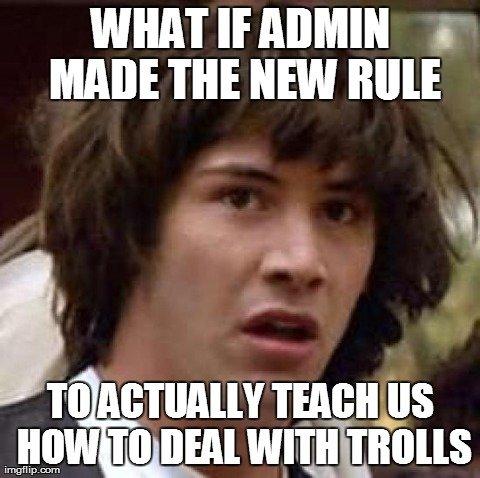 admin. . WHAT If ADMIN u MADE THE NEW AIDE TEADOR!_ Mill DEAL ) ' itus admin trolls