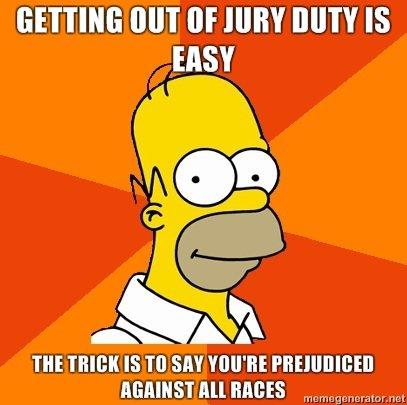 Advice Homer: Jury Duty. . GETTING [HIT latr WHY DUTY IS EASY THE mien IS an mun: I' }. whole lotta honkeys here simpson homer