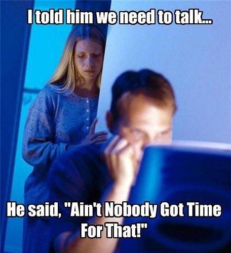 "Ain't nobody got time for that. . He said, ""Ain' t anally lint Time i"" iil"" teii' iii' Ain't nobody got time for that He said ""Ain' t anally lint Time i"" iil"" teii' iii'"