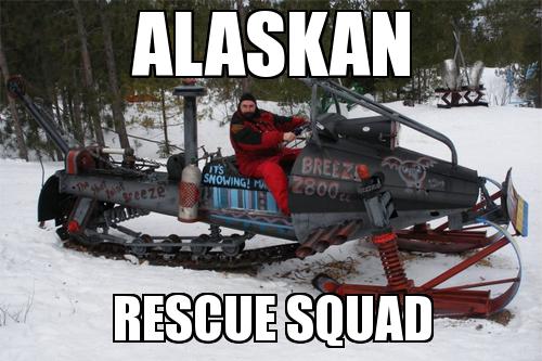 Alaska have awesome rescue squads. Badass snowmobile.. Mad Mask Badass alaskan Snowmobile
