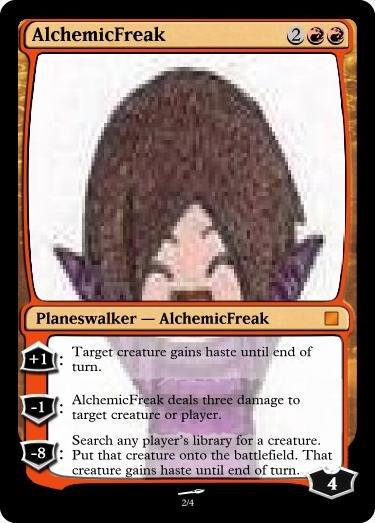 AlchemicFreak MTG planeswalker card!. Thanks again to Lijiah for the insperation! The AlchemicFreak planeswalker card makes your creatures fly into an anime ins alchemicfreak MTG Card planeswalker