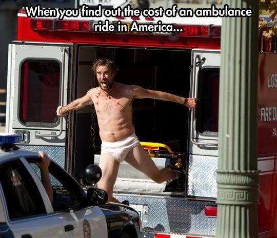 Ambulance. .. Wait, wait, wait, wait, wait. You even pay for THAT? Ambulance Wait wait You even pay for THAT?