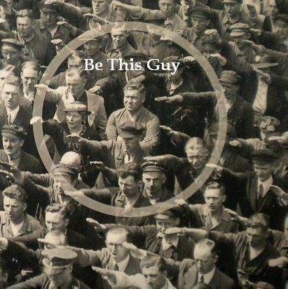 Anticonformism. Be an anticonformist!. anticonformism Nazi heil Hitler salute Arms