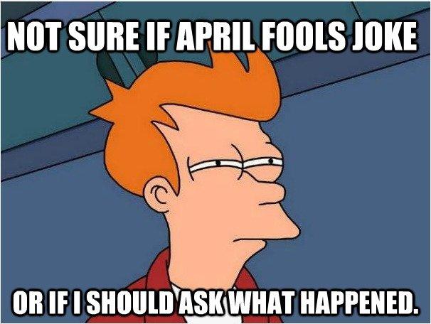 April Fools?. So many fb statuses. NOT SURE IF MINI roots HIKE Oil IF I sanguis' ii' iii' i' i' WHAT HAPPENED. Fry april fools horrible