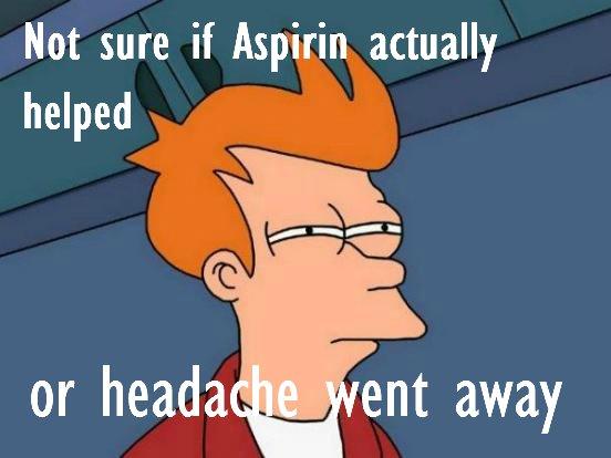 Aspirin. Aspirin.. Not sure if Aspirin actually aspirin