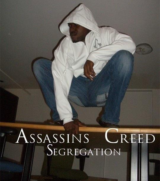 Assassin's Creed. . SEGREGATION lloll/ t Assassin's Creed SEGREGATION lloll/ t