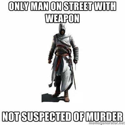 assassins creed. not bashing ac. its just a joke. Well_ PI] N ac logic
