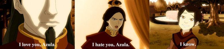 "azula. herp. I know. I love you/ ' "" I hate you, Azula.. Ursa didn't have Azula, she was worried about her sanity. azula herp I know love you/ ' "" hate you Azula Ursa didn't have she was worried about her sanity"