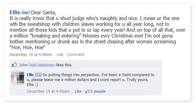 Dear Santa. burn?. Ellis 'Iwi?, Dear Santa, It is really ironic that u shed judge whee naughty and nice, I mean er the ene wet the sweatshop with children slave dear Santa facebook status burn