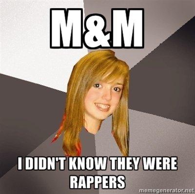 Eminem's are yummy!. Eminem and M&M. MOPERS meme Eminem mm music oblivious  dumb blonde Rap rapper