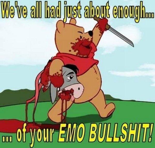 Emo Eyore. Winnie the Pooh going crazy... had it coming. Emo winnie the pooh dead eyore
