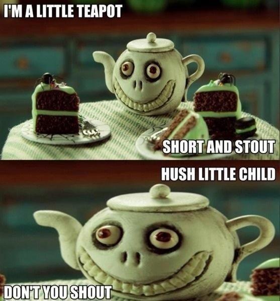 Evil Teapot. i.imgur.com/dmZNTMU.jpg. I' M A uma TWOT Evil Teapot i imgur com/dmZNTMU jpg I' M A uma TWOT